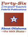 Forty-Six Important Federal Publications About Oklahoma--the 46th State